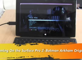 Gaming On the Surface Pro 2: Batman Arkham Origins - Video