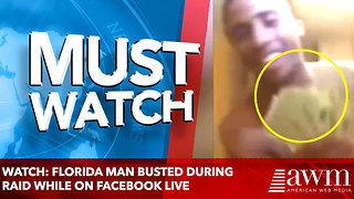 WATCH: FLORIDA MAN BUSTED DURING RAID WHILE ON FACEBOOK LIVE - Video
