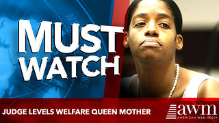 Judge LEVELS Welfare Queen Mother - Video