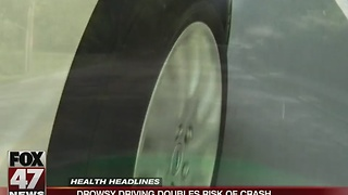 Drowsy driving doubles risk of crash