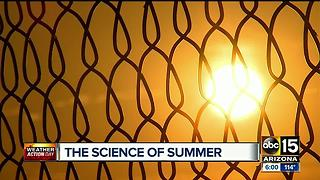 The science of summer, and why it's so hot in Phoenix - Video