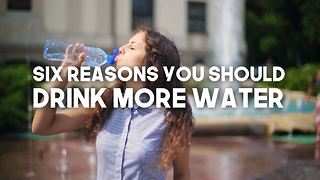 Six Reasons Why You Should Drink More Water