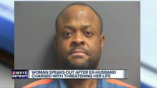 Woman speaks out after ex-husband charged with threatening her life