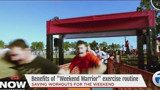 Benefits of weekend warrior workout routine