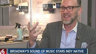 Broadway's 'Sound of Music' stars Indy native - Video