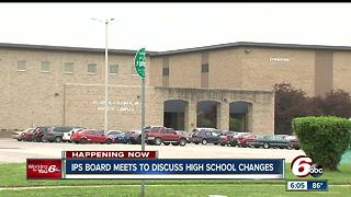 IPS board meets to discuss high school changes - Video