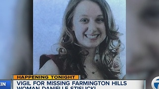 Vigil for missing Farmington Hills woman Danielle Stislicki happening tonight - Video