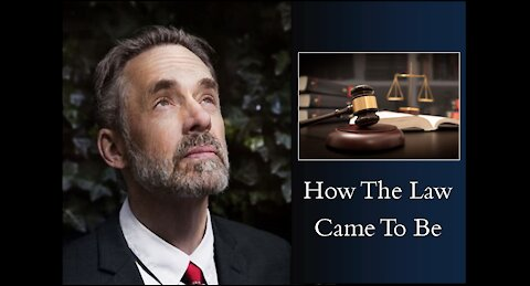 Jordan Peterson - How The Law Came To Be