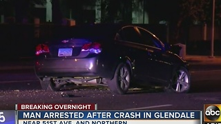 Man arrested after crash in Glendale - Video