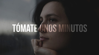 Tómate Unos Minutos - Video
