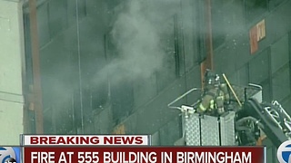 Crews battle fire at the 555 Building in Birmingham - Video