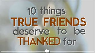 10 things true friends deserve to be thanked for - Video
