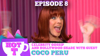 COCO PERU RETURNS TO HOT T! Celebrity Gossip & Hollywood Shade Season 3 Episode 8 - Video