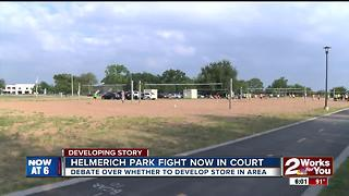 Helmerich Park debate now in court - Video