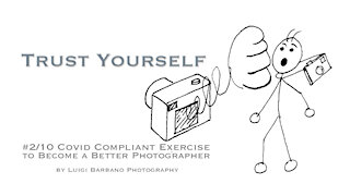 2 Trust Yourself - 10 COVID Compliant Exercises to Become a Better Photographer