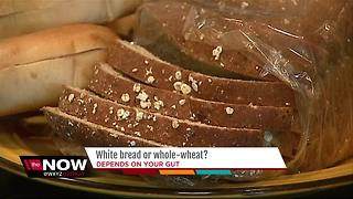 Ask Dr. Nandi: White bread or whole-wheat? May depend on your gut - Video