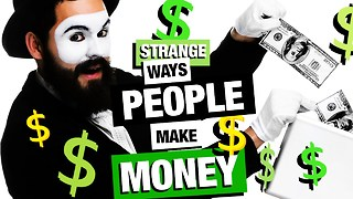 6 crazy ways people make money - Video