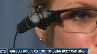 Greeley Police opt out of using body cameras - Video