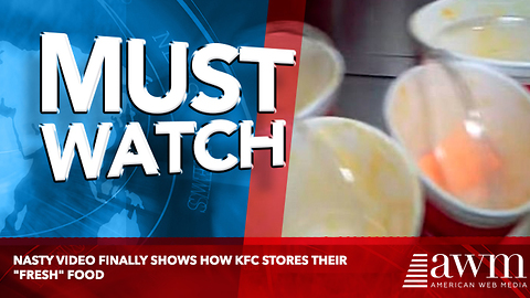 """Nasty Video Finally Shows How KFC Stores Their """"Fresh"""" Food"""