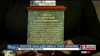 UNMC honors doctor who died from Ebola virus - Video