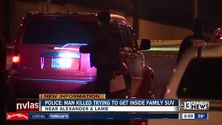 Man killed after police say he tried to get inside family SUV - Video