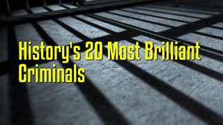 History's 20 Most Brilliant Criminals - Video