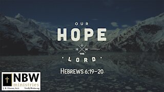 Our Hope is in the Lord (Hebrews 6:19-20)