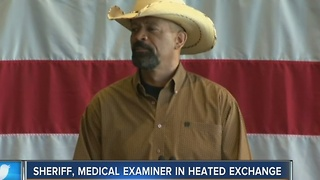 Sheriff, medical examiner in heated exchange - Video