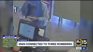 Man linked to several robberies across the Valley - Video