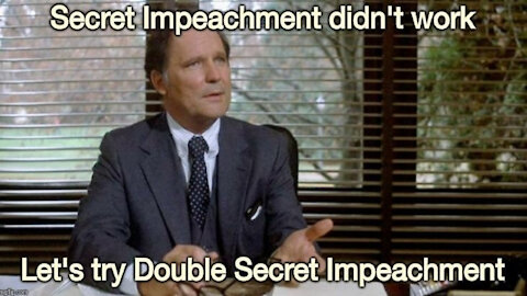 Double Secret Impeachment Rapid Fire Meme Tage