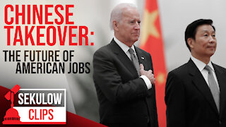 Chinese Takeover: The Future of American Jobs in the Biden Administration