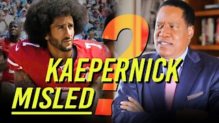What Inspired Colin Kaepernick? | Larry Elder Show