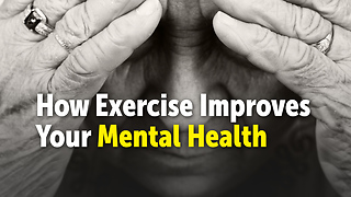 How Exercise Improves Your Mental Health - Video