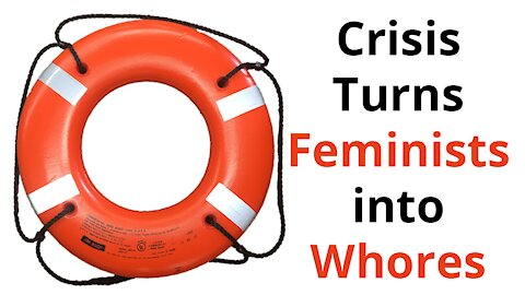Crisis Turns Feminists into Whores