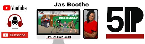 Jas Boothe - Creator Of DISCHARGED COMEDY