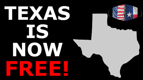 TEXAS IS FREE! - Abbott RESCINDS Mask Mandate After Almost One Year