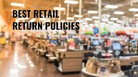 Best Retail Return Policies