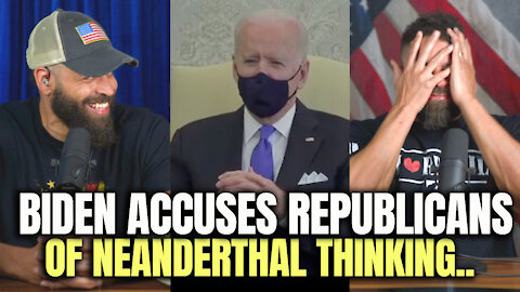 Biden Accuses Republicans of Neanderthal Thinking..