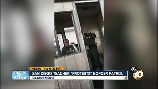 "San Diego teacher ""protests"" border patrol"