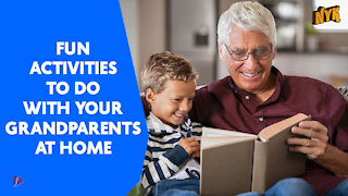 Top 4 Fun Activities Kids Can Do With Their Grandparents At Home