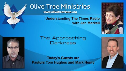 Pastor Tom Hughes and Pastor Mark Henry - The Approaching Darkness