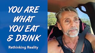 Rethinking Reality: You Are What You Eat And Drink | Dr. Robert Cassar