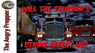 Will The Trucker's Strike Affect Us?
