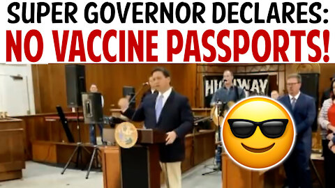 SUPER GOVERNOR DECLARES: NO VACCINE PASSPORTS!