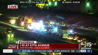 West Valley drivers: Eastbound I-10 closed in West Phoenix