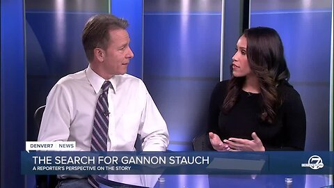 The search for Gannon Stauch: A reporter's perspective on new evidence