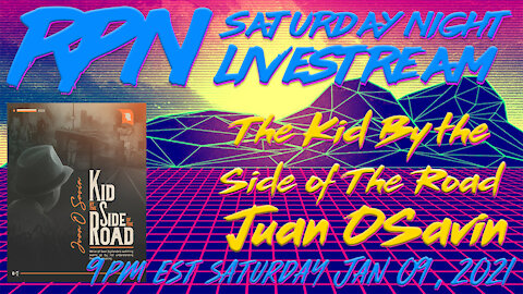 Kid By the Side Of the Road with Juan O'Savin on Sat. Night Livestream