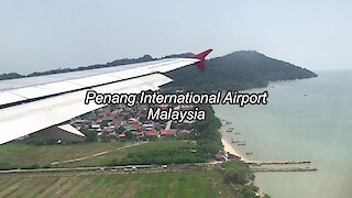Landing at Penang International Airport in Malaysia