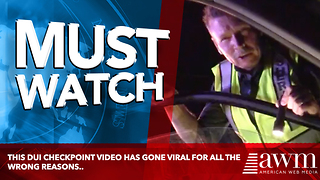This DUI Checkpoint Video Has Gone Viral For All The Wrong Reasons.. - Video