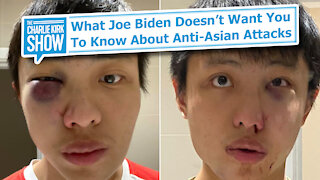 What Joe Biden Doesn't Want You To Know About Anti-Asian Attacks